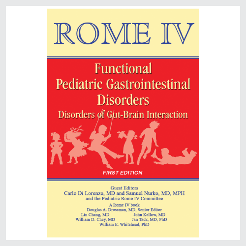 Rome IV Pediatric Functional Gastrointestinal Disorders – Disorders of Gut-Brain Interaction (First Edition)